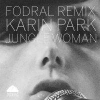 DL: Karin Park – Jungle Woman (Fodral Remix) thumbnail image